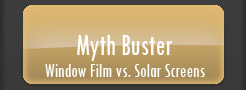 Myth Buster - Window Film vs. Solar Screens